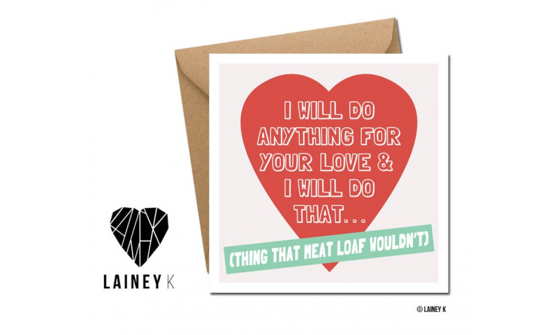 Lainey K Greeting Card: 'I will do anything for your love..'