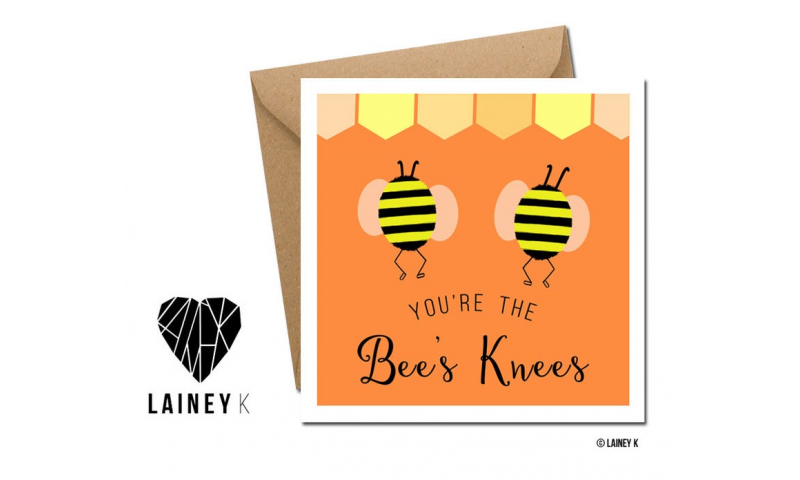 Lainey K Greeting Card: 'Your The Bees Knees'