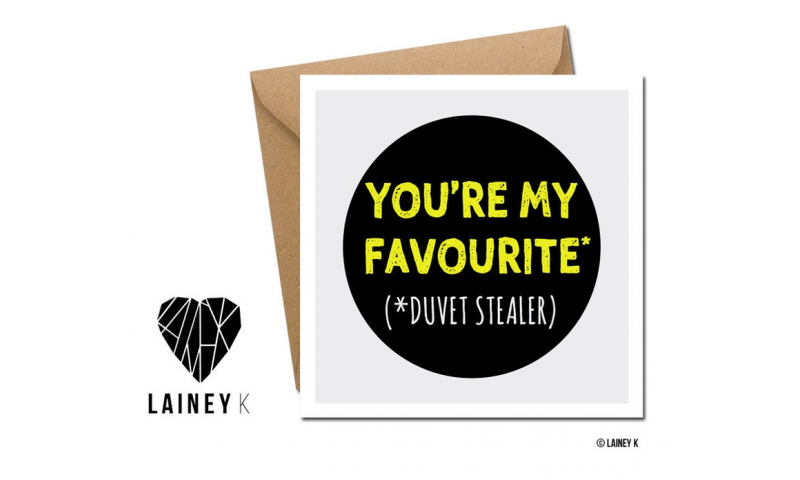 Lainey K Greeting Card: 'Your My Favourite Duvet Stealer'