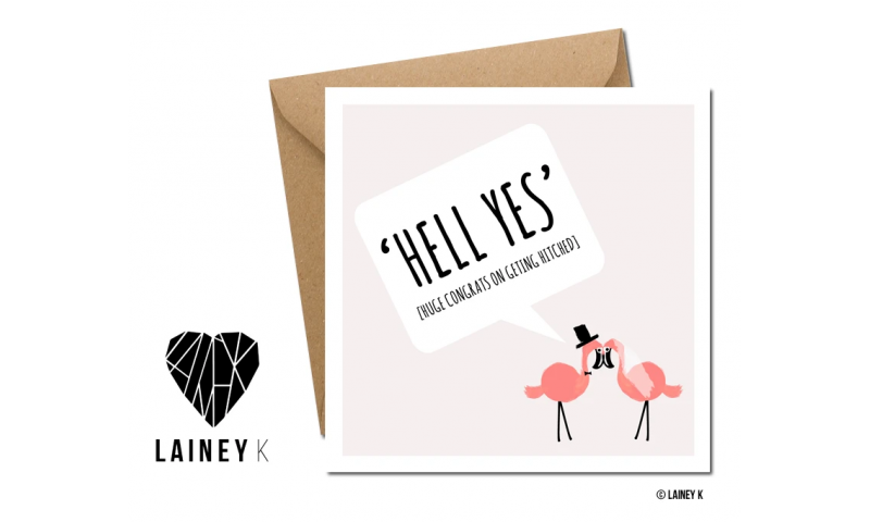 Lainey K Greeting Card: 'Hell Yes' Huge congrats on getting hitched