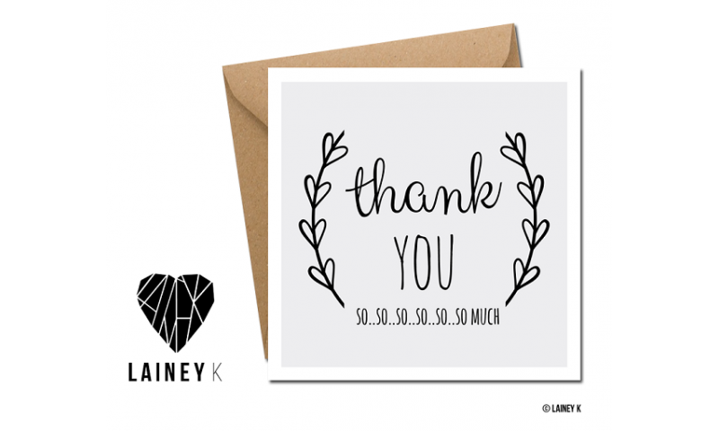 Lainey K Greeting Card: Thank You So.So.So Much