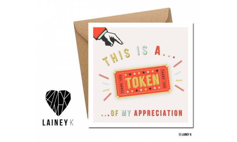 Lainey K Greeting Card: This is a token of my appreciation