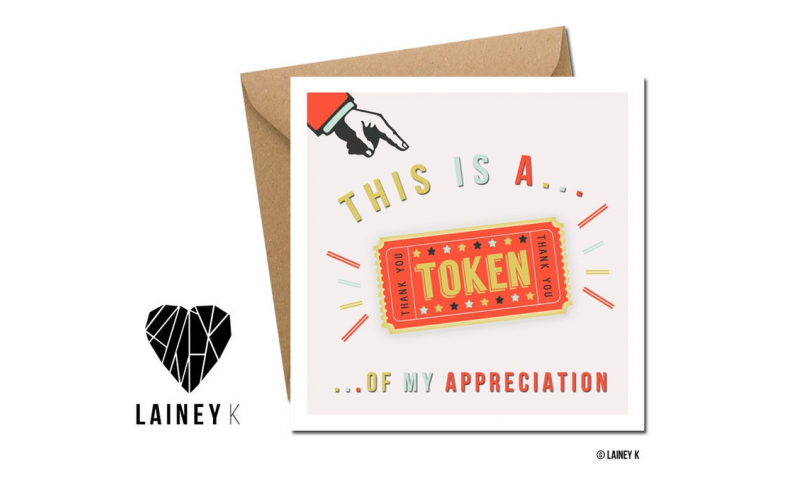 Lainey K Greeting Card: 'This is a token of my appreciation'