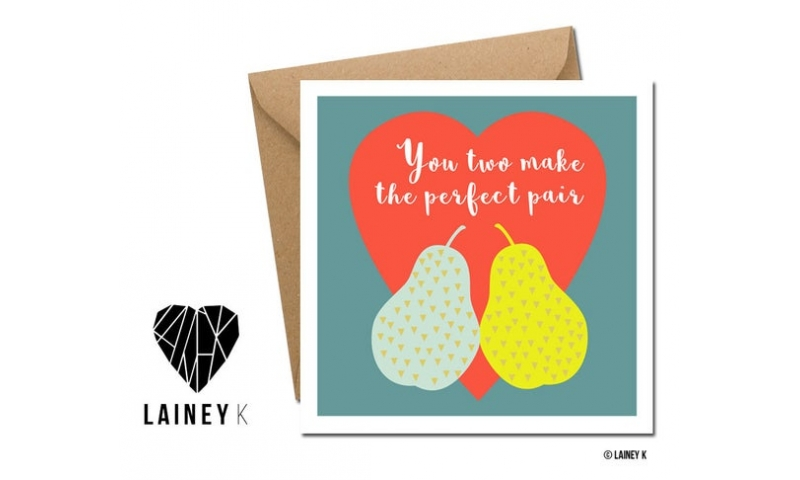 Lainey K Greeting Card: You Two Make The Perfect Pair
