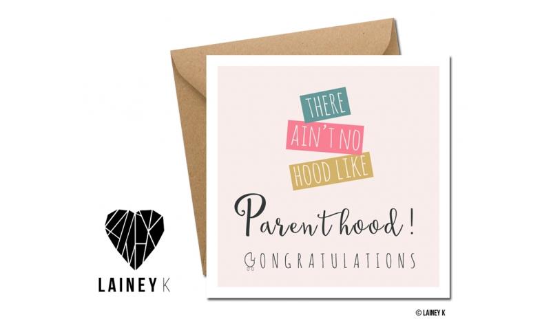 Lainey K Greeting Card: 'There Aint No Hood Like Parenthood!'