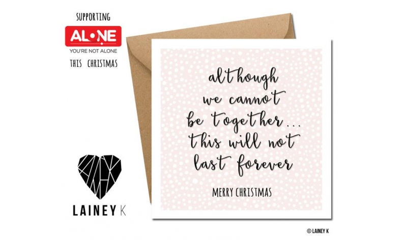 Lainey K Christmas Card - ALONE 'Although We Cannot Be Together...