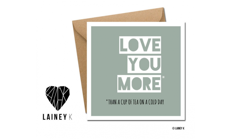 Lainey K Greeting Card: 'Love You More Than A Cup Of Tea..'
