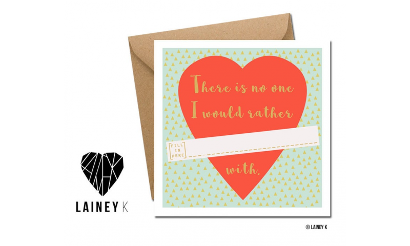 Lainey K Greeting Card: 'There Is No One I Would Rather..'